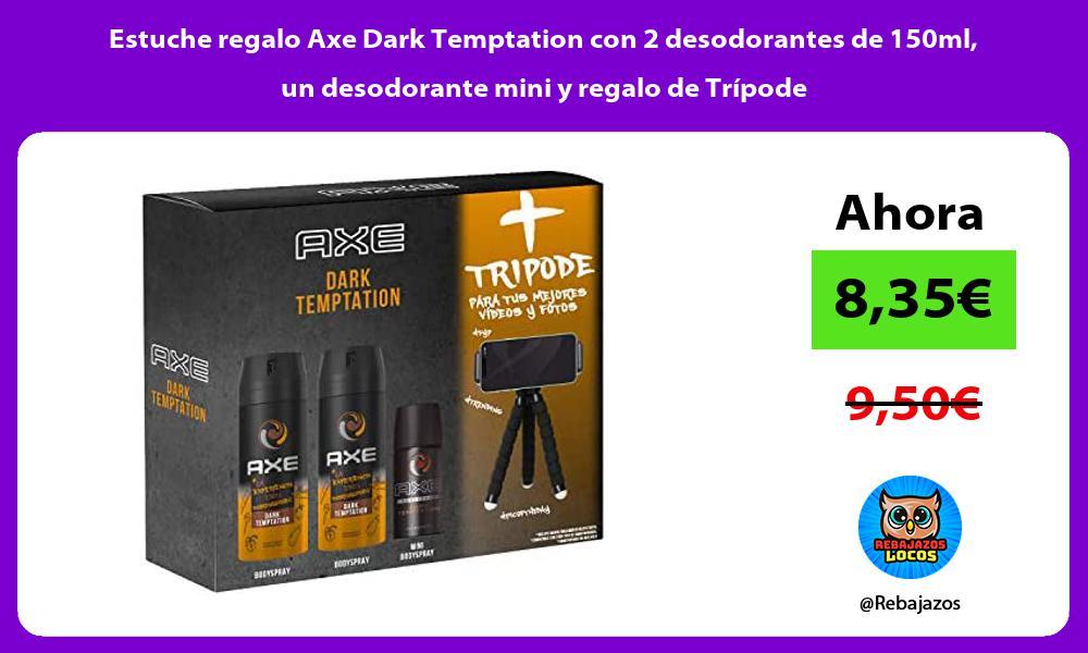 Estuche regalo Axe Dark Temptation con 2 desodorantes de 150ml un desodorante mini y regalo de Tripode
