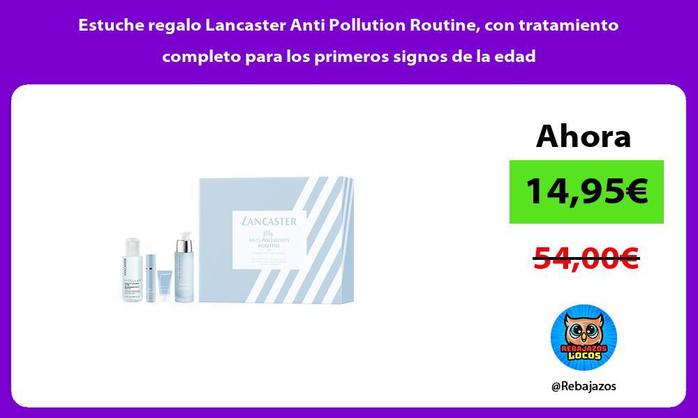 Estuche regalo Lancaster Anti Pollution Routine con tratamiento completo para los primeros signos de la edad