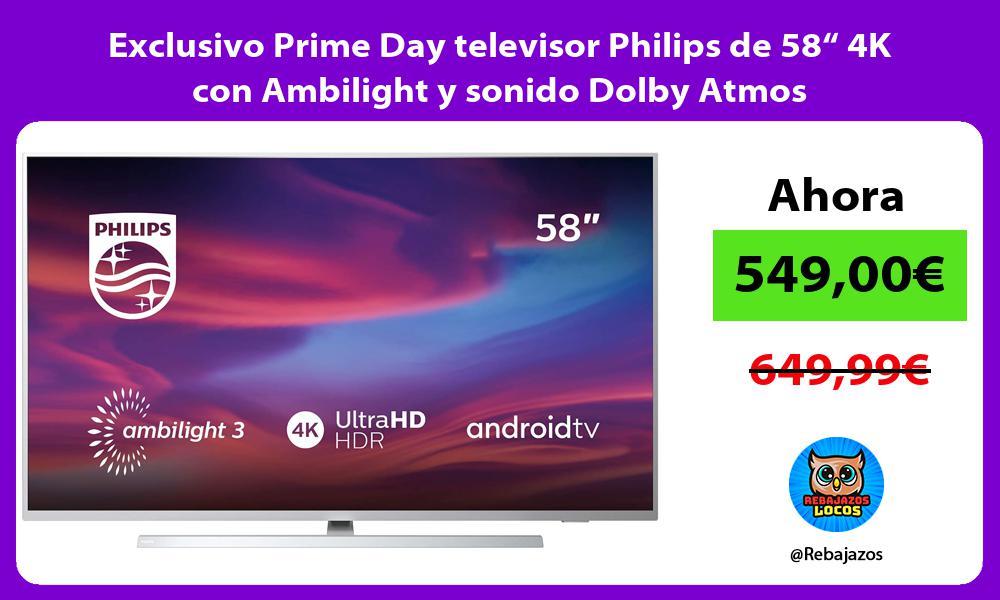 Exclusivo Prime Day televisor Philips de 58 4K con Ambilight y sonido Dolby Atmos