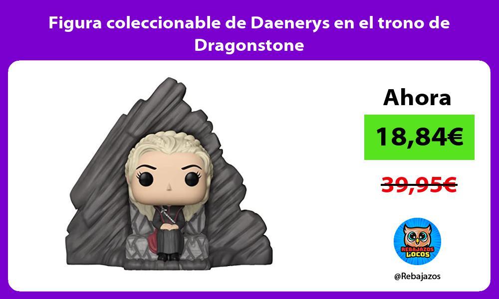 Figura coleccionable de Daenerys en el trono de Dragonstone