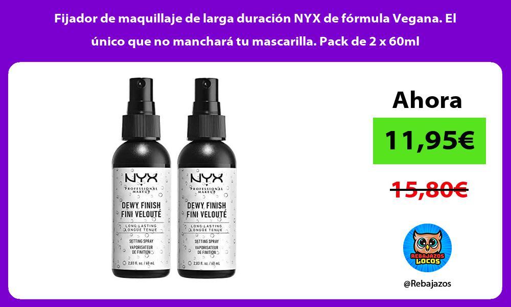 Fijador de maquillaje de larga duracion NYX de formula Vegana El unico que no manchara tu mascarilla Pack de 2 x 60ml