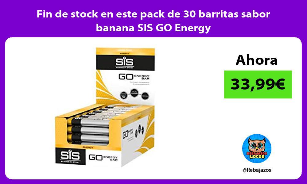 Fin de stock en este pack de 30 barritas sabor banana SIS GO Energy