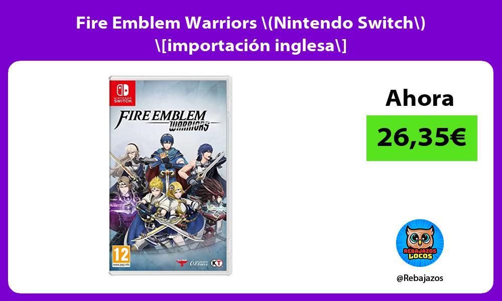Fire Emblem Warriors Nintendo Switch importacion inglesa