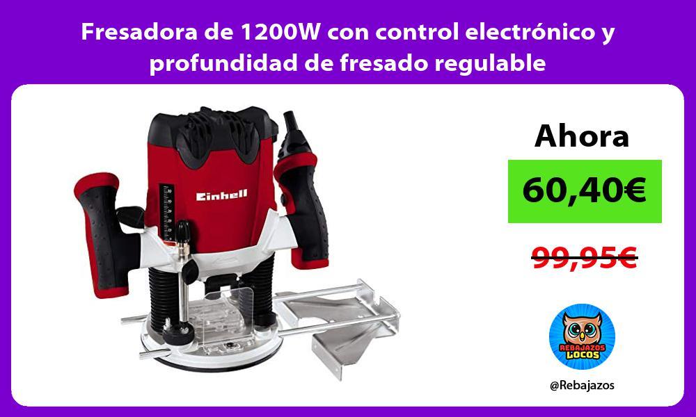 Fresadora de 1200W con control electronico y profundidad de fresado regulable