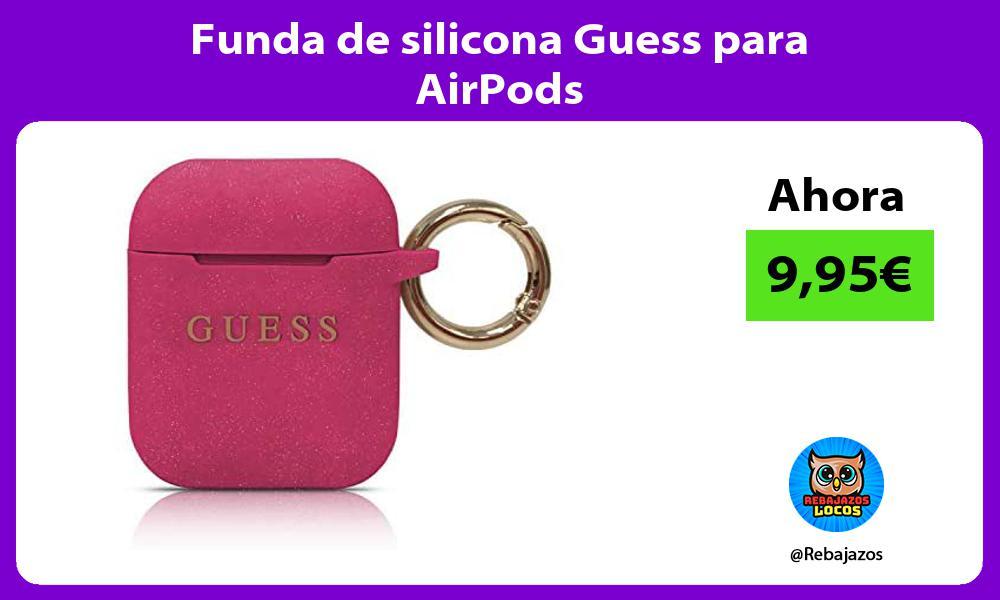 Funda de silicona Guess para AirPods