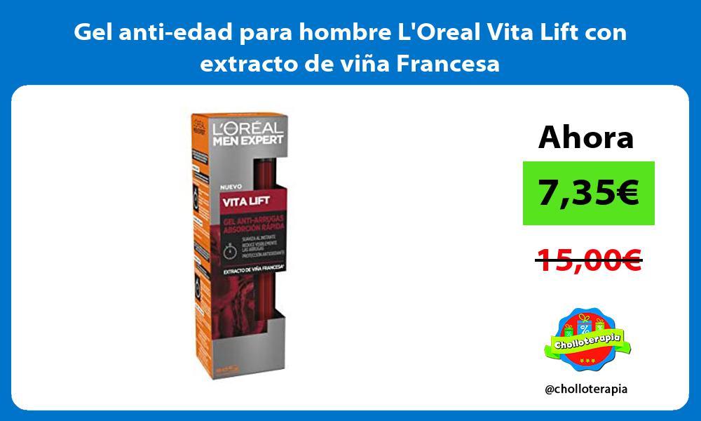 Gel anti edad para hombre LOreal Vita Lift con extracto de vina Francesa