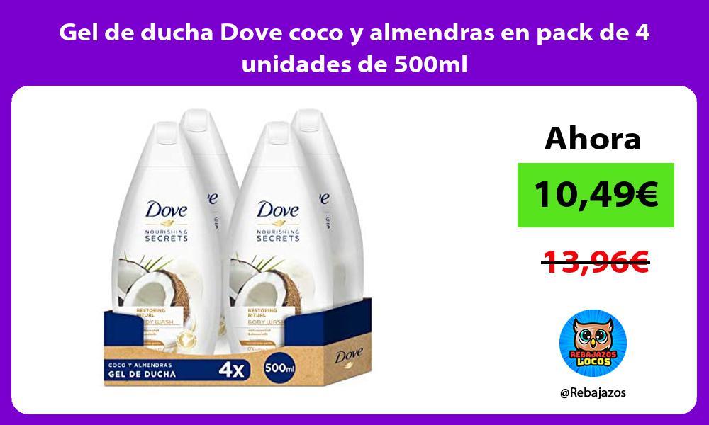 Gel de ducha Dove coco y almendras en pack de 4 unidades de 500ml