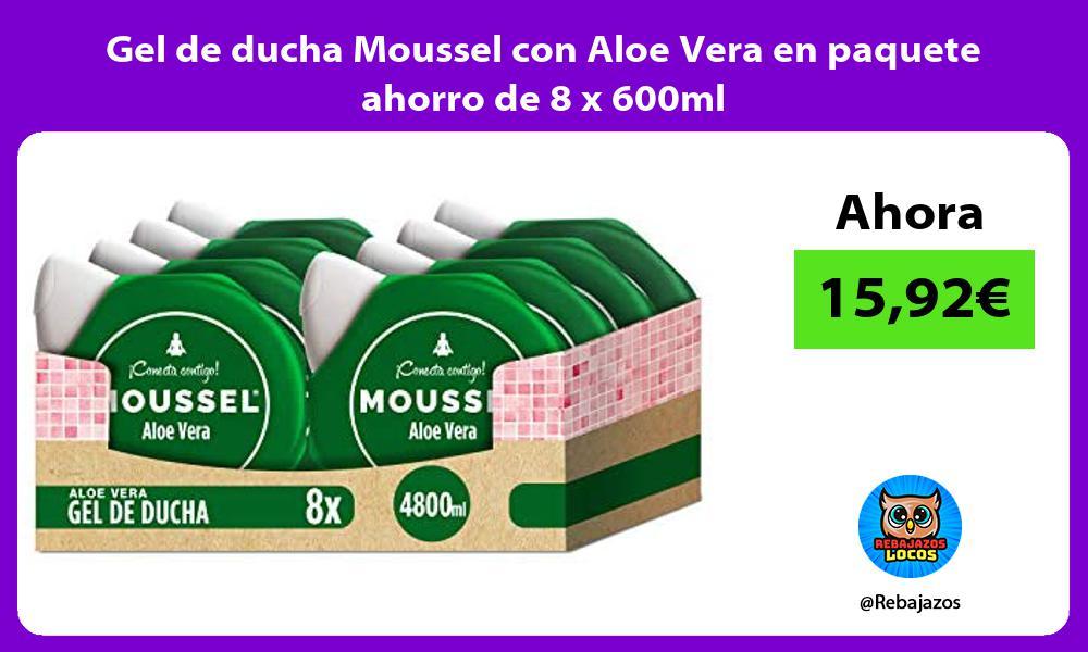 Gel de ducha Moussel con Aloe Vera en paquete ahorro de 8 x 600ml