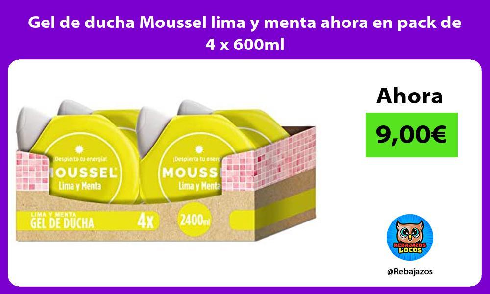 Gel de ducha Moussel lima y menta ahora en pack de 4 x 600ml