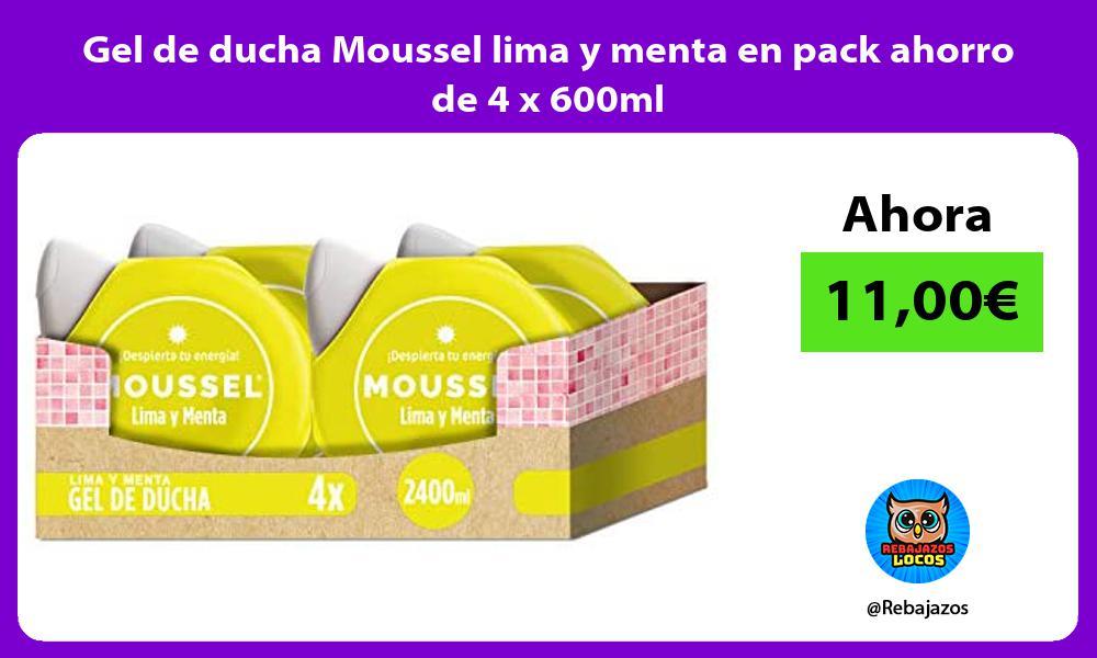 Gel de ducha Moussel lima y menta en pack ahorro de 4 x 600ml