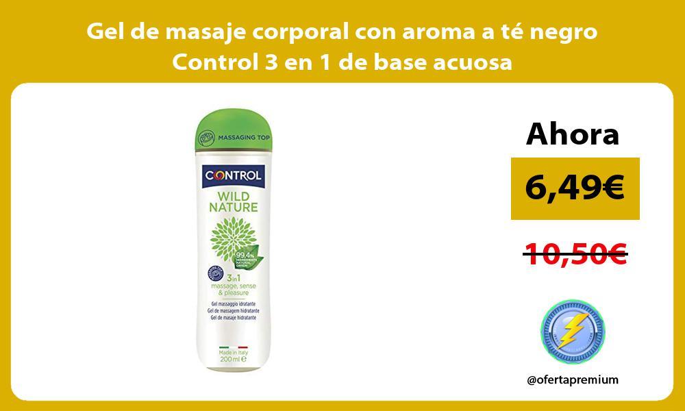 Gel de masaje corporal con aroma a te negro Control 3 en 1 de base acuosa
