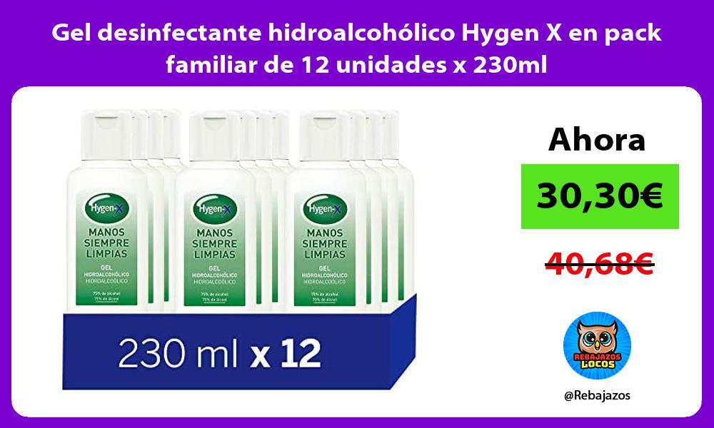 Gel desinfectante hidroalcoholico Hygen X en pack familiar de 12 unidades x 230ml