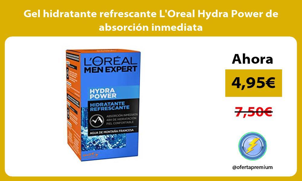 Gel hidratante refrescante LOreal Hydra Power de absorcion inmediata