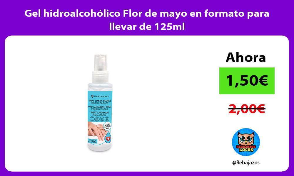 Gel hidroalcoholico Flor de mayo en formato para llevar de 125ml