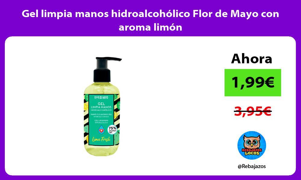 Gel limpia manos hidroalcoholico Flor de Mayo con aroma limon