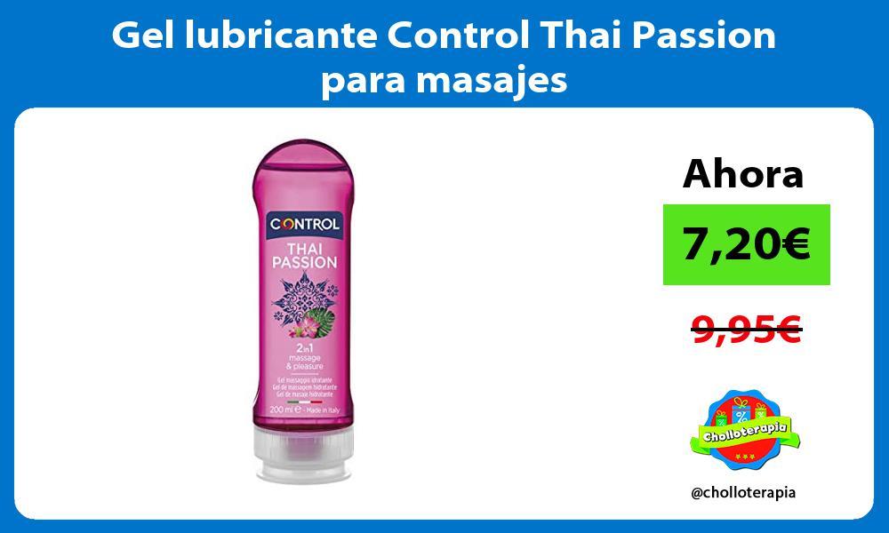 Gel lubricante Control Thai Passion para masajes