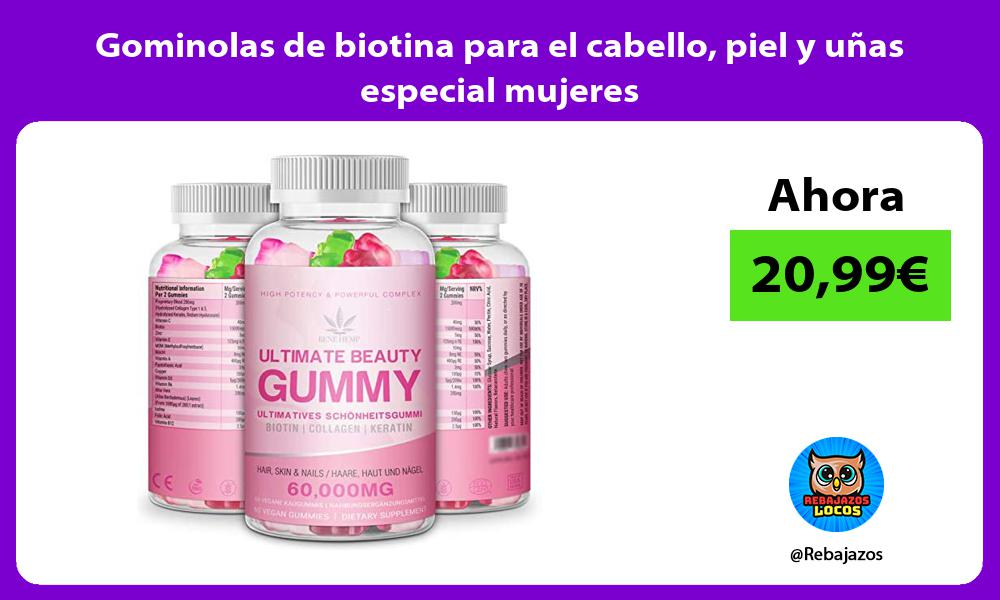 Gominolas de biotina para el cabello piel y unas especial mujeres