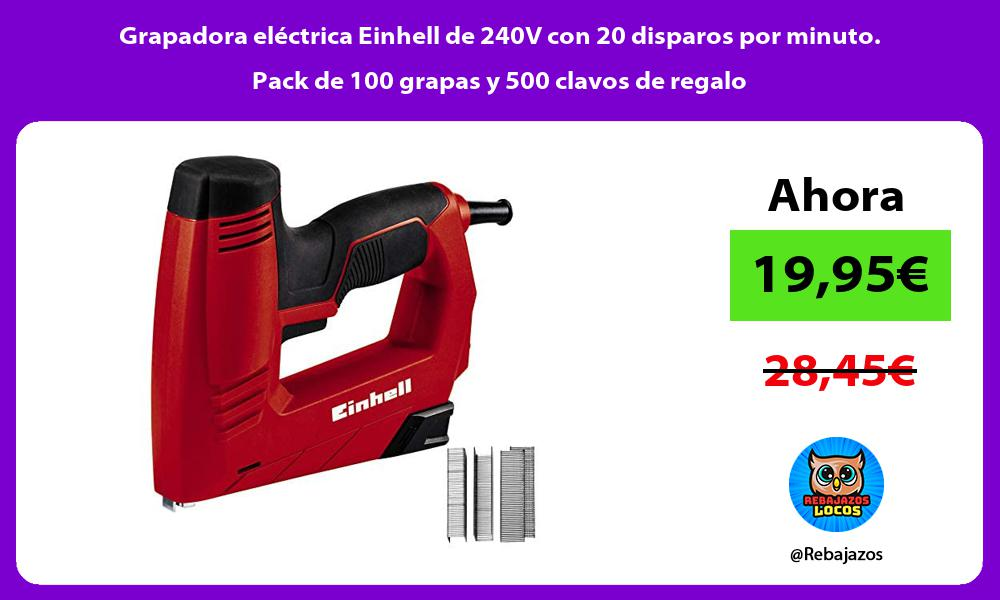 Grapadora electrica Einhell de 240V con 20 disparos por minuto Pack de 100 grapas y 500 clavos de regalo