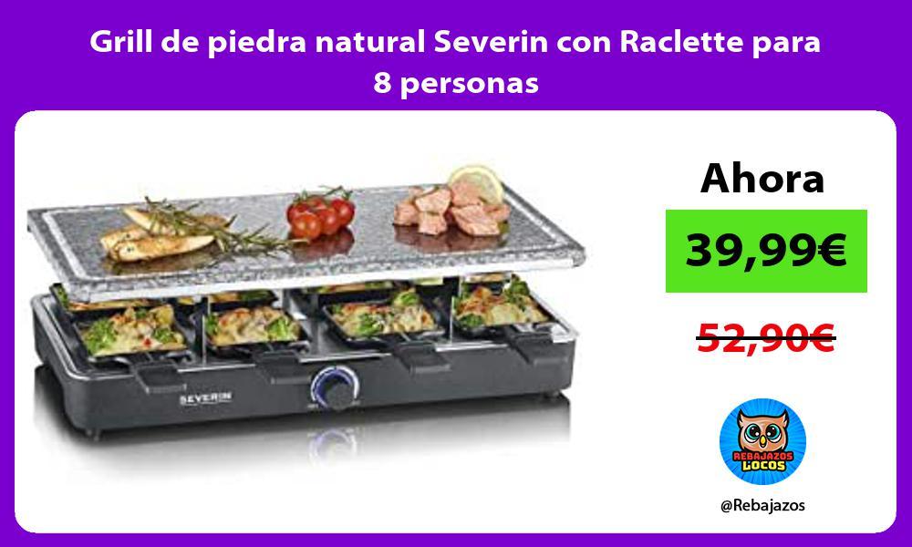 Grill de piedra natural Severin con Raclette para 8 personas