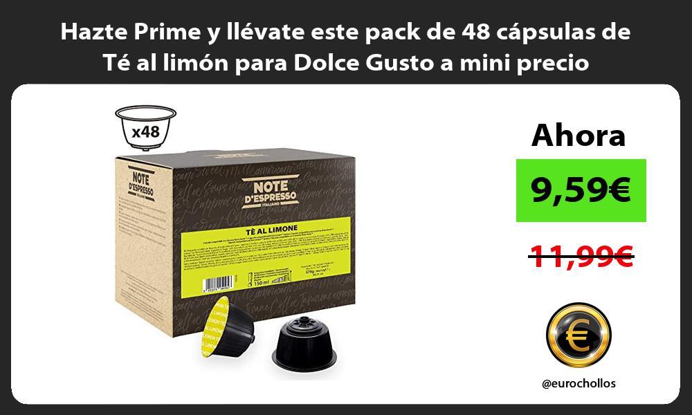 Hazte Prime y llevate este pack de 48 capsulas de Te al limon para Dolce Gusto a mini precio