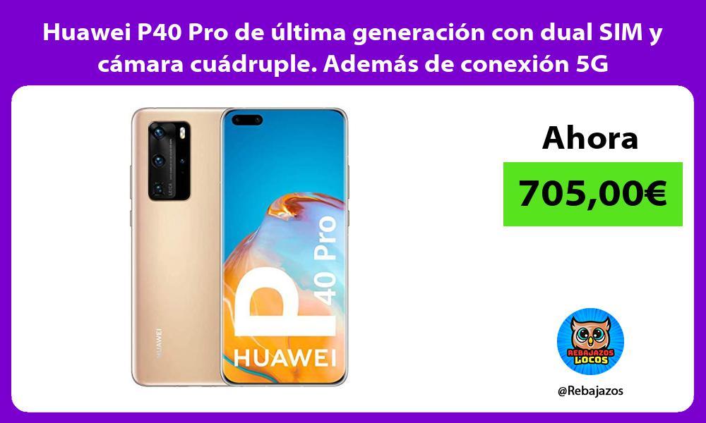 Huawei P40 Pro de ultima generacion con dual SIM y camara cuadruple Ademas de conexion 5G