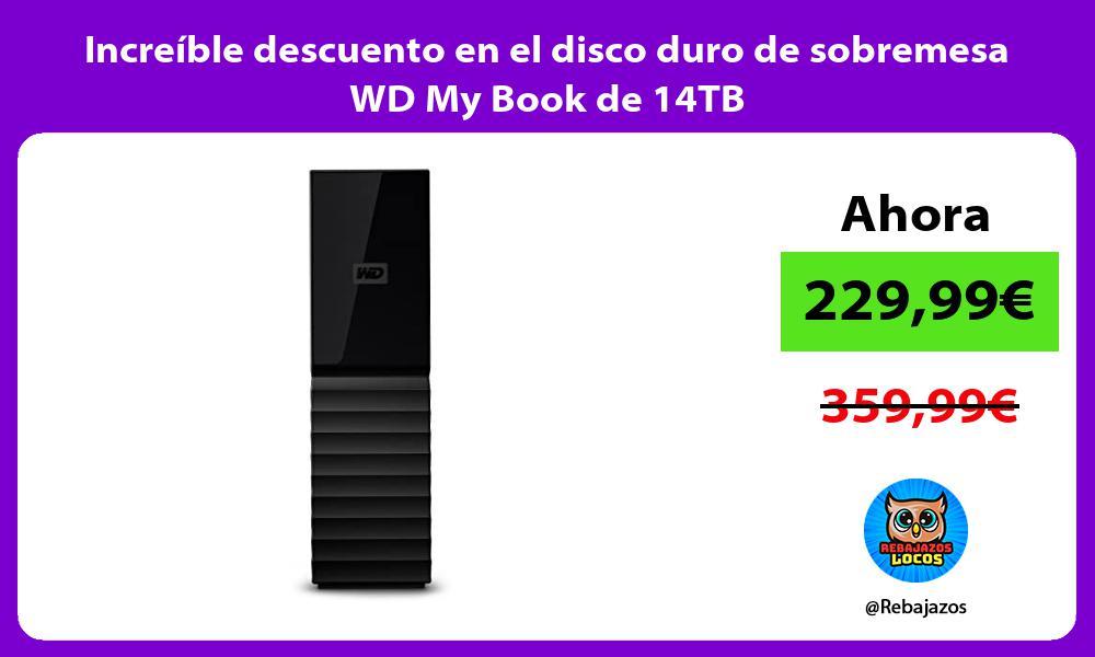 Increible descuento en el disco duro de sobremesa WD My Book de 14TB