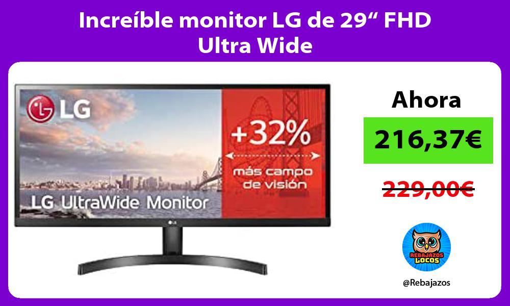 Increible monitor LG de 29 FHD Ultra Wide