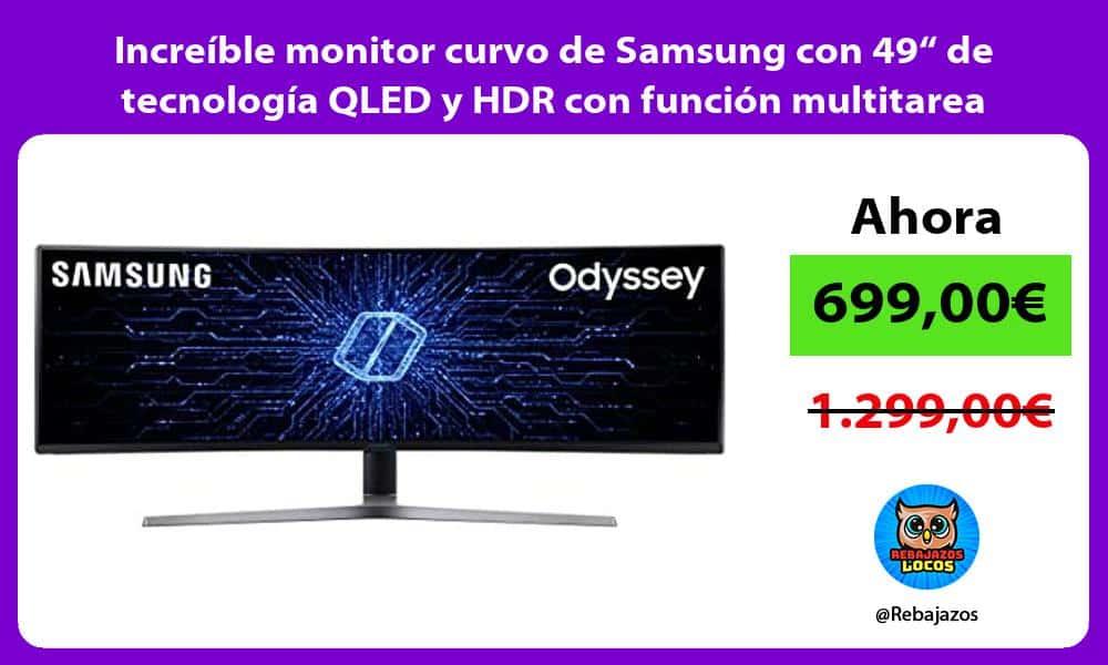 Increible monitor curvo de Samsung con 49 de tecnologia QLED y HDR con funcion multitarea