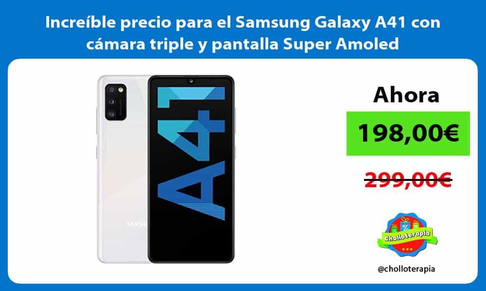 Increible precio para el Samsung Galaxy A41 con camara triple y pantalla Super Amoled