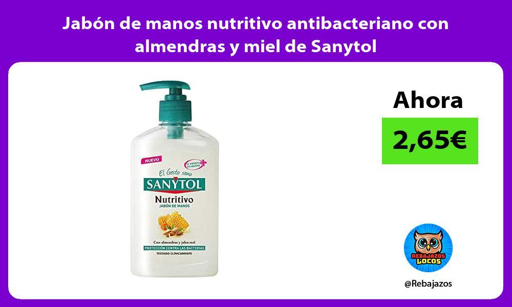 Jabon de manos nutritivo antibacteriano con almendras y miel de Sanytol