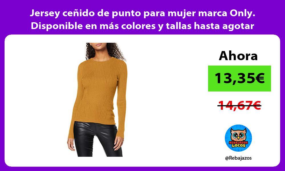 Jersey cenido de punto para mujer marca Only Disponible en mas colores y tallas hasta agotar stock