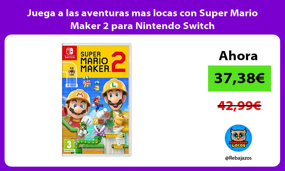 Juega a las aventuras mas locas con Super Mario Maker 2 para Nintendo Switch