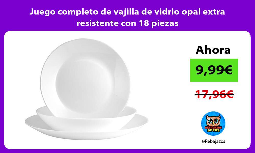 Juego completo de vajilla de vidrio opal extra resistente con 18 piezas