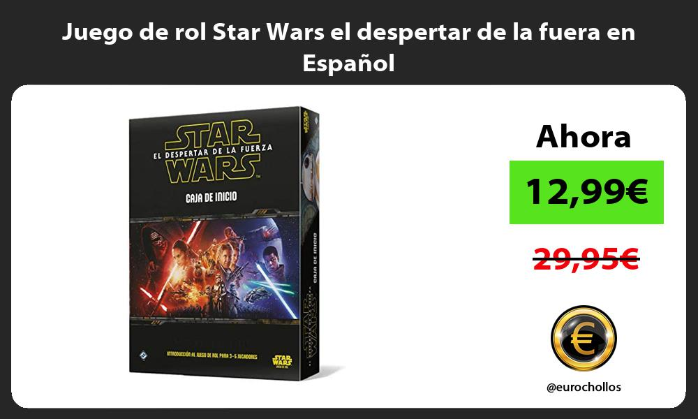 Juego de rol Star Wars el despertar de la fuera en Espanol