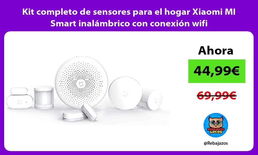 Kit completo de sensores para el hogar Xiaomi MI Smart inalambrico con conexion wifi