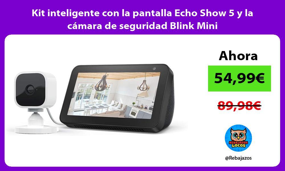 Kit inteligente con la pantalla Echo Show 5 y la camara de seguridad Blink Mini