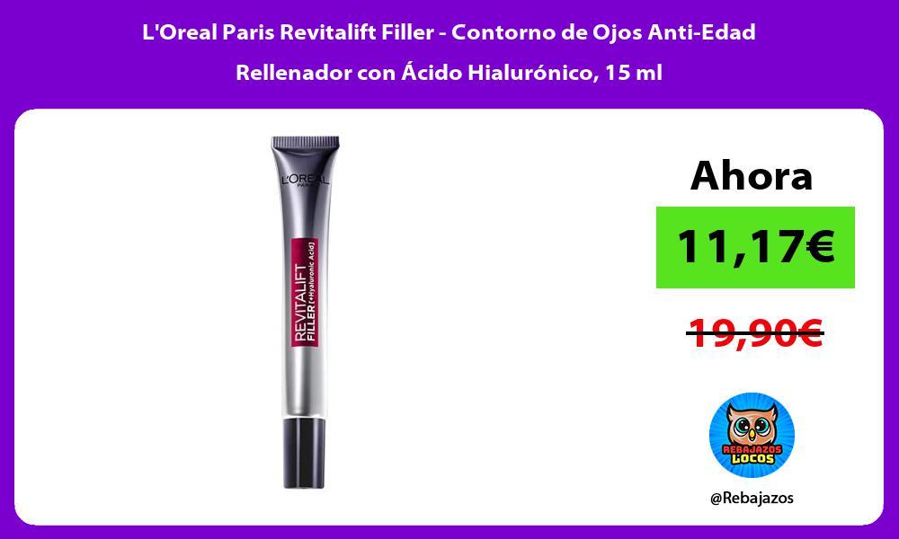 LOreal Paris Revitalift Filler Contorno de Ojos Anti Edad Rellenador con Acido Hialuronico 15 ml