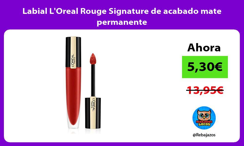 Labial LOreal Rouge Signature de acabado mate permanente