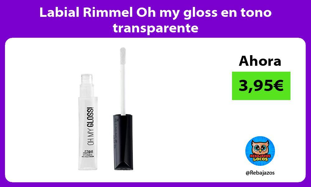 Labial Rimmel Oh my gloss en tono transparente