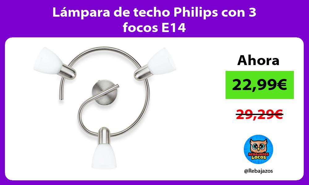Lampara de techo Philips con 3 focos E14