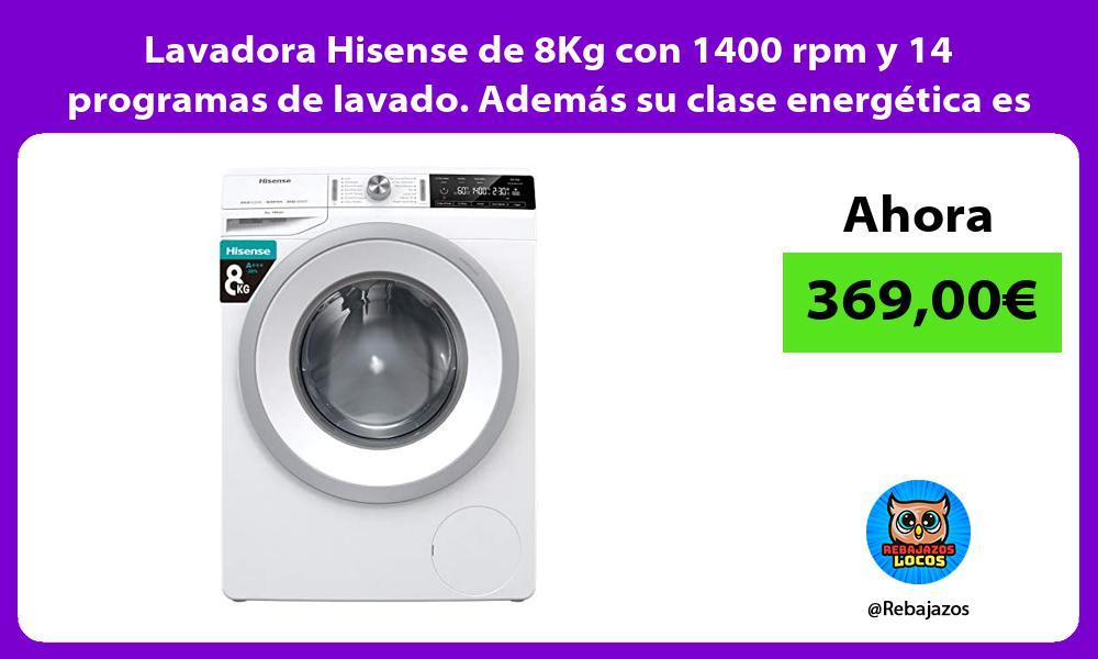 Lavadora Hisense de 8Kg con 1400 rpm y 14 programas de lavado Ademas su clase energetica es A