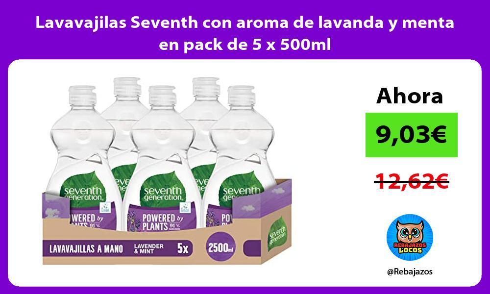 Lavavajilas Seventh con aroma de lavanda y menta en pack de 5 x 500ml