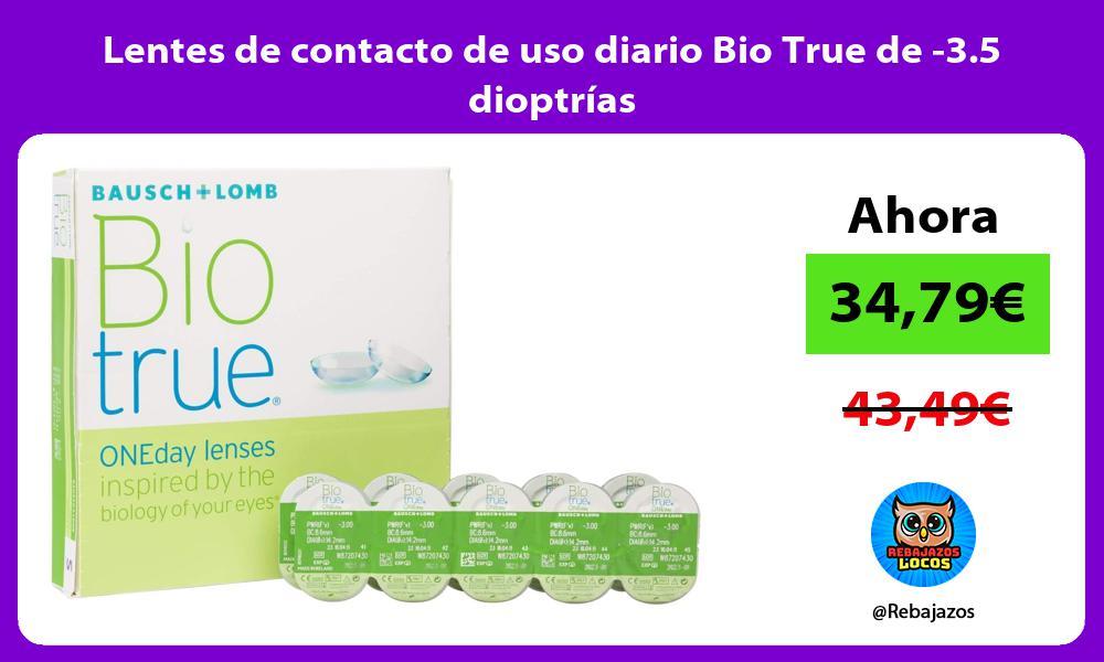 Lentes de contacto de uso diario Bio True de 3 5 dioptrias