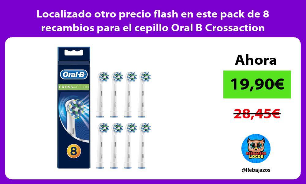 Localizado otro precio flash en este pack de 8 recambios para el cepillo Oral B Crossaction