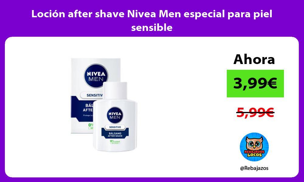 Locion after shave Nivea Men especial para piel sensible