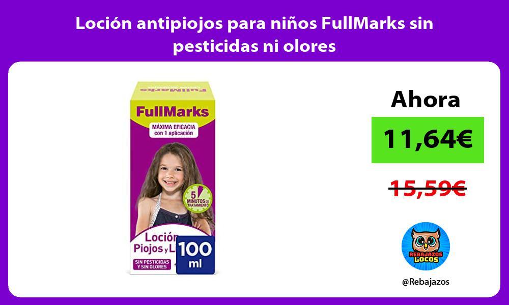 Locion antipiojos para ninos FullMarks sin pesticidas ni olores