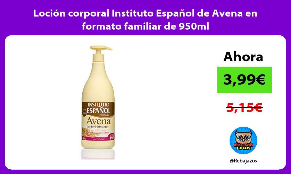 Locion corporal Instituto Espanol de Avena en formato familiar de 950ml