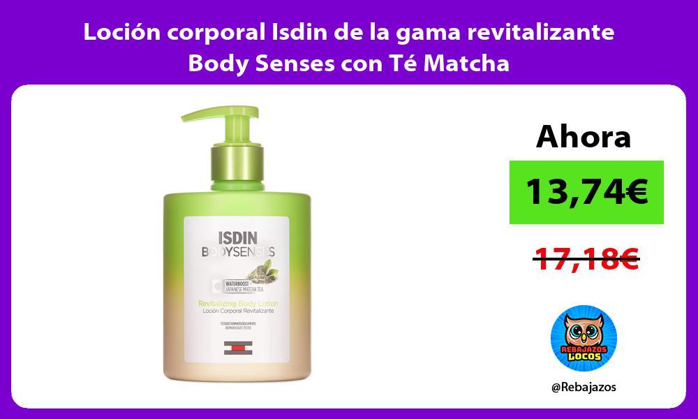 Locion corporal Isdin de la gama revitalizante Body Senses con Te Matcha