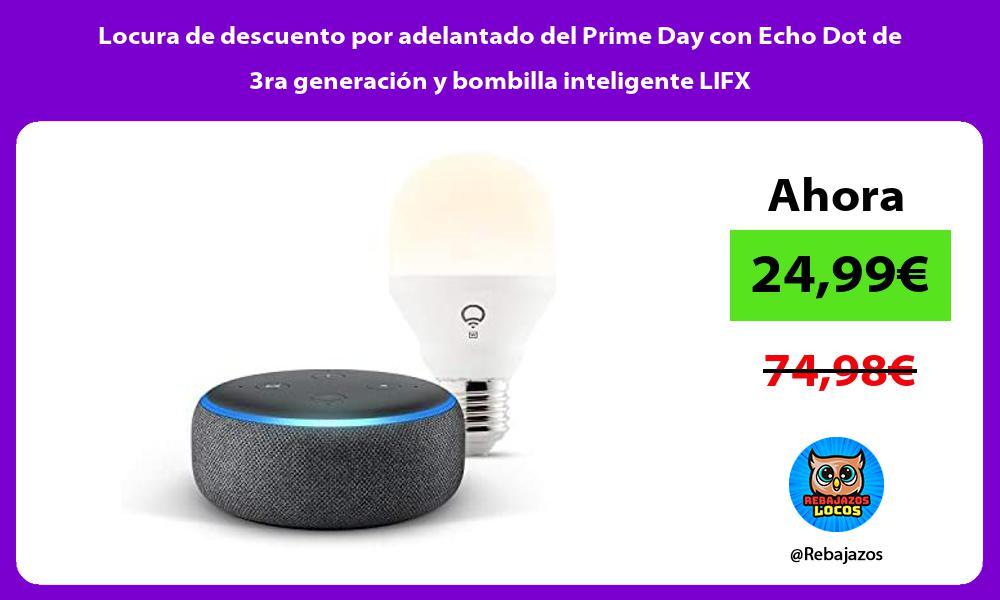 Locura de descuento por adelantado del Prime Day con Echo Dot de 3ra generacion y bombilla inteligente LIFX