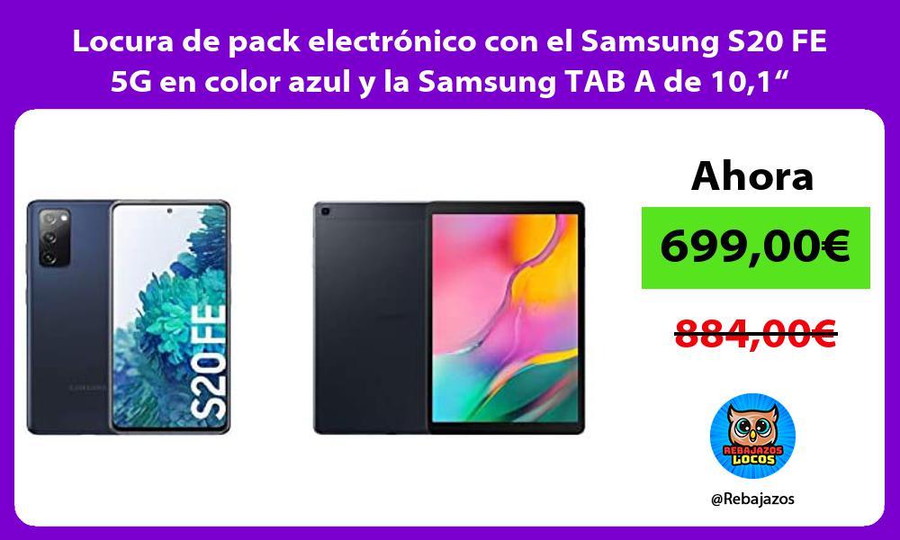 Locura de pack electronico con el Samsung S20 FE 5G en color azul y la Samsung TAB A de 101